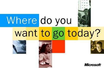 Slogan Microsoft - Where do you want to go today?